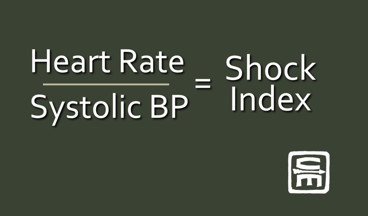 Heart rate divided by Systolic BP = Shock index